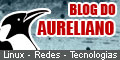 Blog do Aureliano Linux